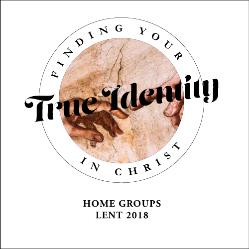 Home Groups: Finding Your True Identity in Christ