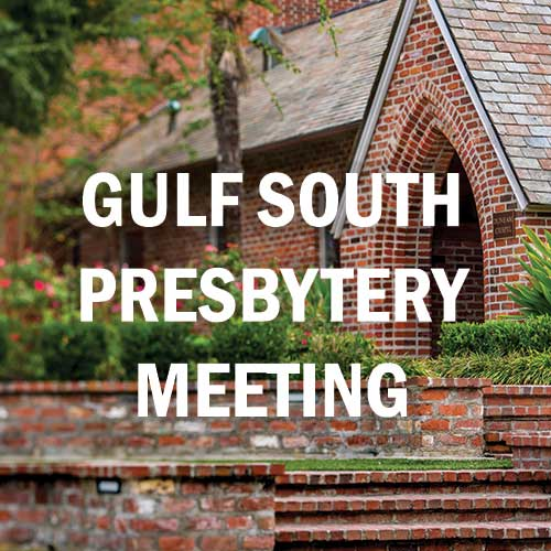 FPC Hosting Gulf South Presbytery Meeting