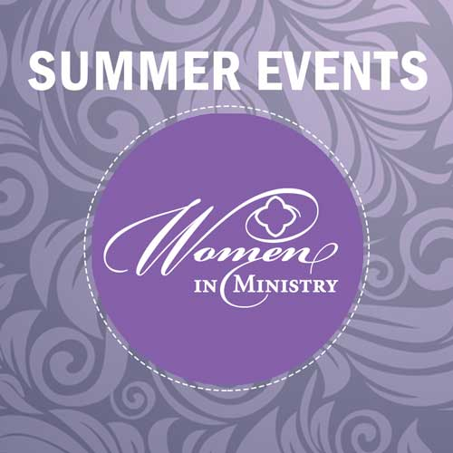 Women in Ministry Summer Events