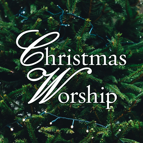 Christmas and New Year's Eve Worship