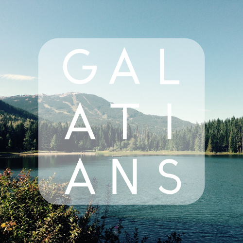 Soft image of mountains and lake with the words GALATIANS